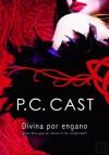 Divina Por Engano - P.C. Cast
