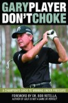 Don't Choke - Gary Player, Bob Rotella