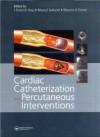 Cardiac Catheterization and Percutaneous Interventions - Raymond Bonnett, Manel Sabate, Marco Costa