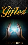 Gifted - H.S. Stone