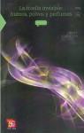 La Huella Invisible: Humos, Polvos y Perfumes = The Invisible Trace - Isaac Schifter