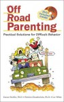 Off Road Parenting: Practical Solutions for Difficult Behavior - Caesar Pacifici, Lee White