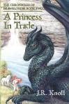 A Princess In Trade - J.R. Knoll