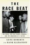 Race Beat - Gene Roberts, Hank Klibanoff