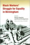 Black Workers' Struggle for Equality in Birmingham - Horace Huntley, Horace Huntley