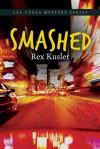 Smashed (Las Vegas Mystery) - Rex Kusler