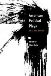 American Political Plays: AN ANTHOLOGY - Allan Havis