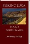 Seeking Luca: Book 3 - Anthony Phillips
