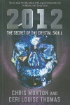 2012: The Secret of the Crystal Skull - Chris Morton