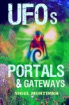UFOs, Portals and Gateways - Nigel Mortimer