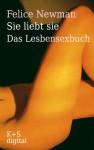 Sie liebt sie: Das Lesbensexbuch (German Edition) - Felice Newman, Ekpenyong Ani, Anke Mai, Christine Mauch
