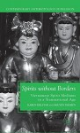 Spirits without Borders: Vietnamese Spirit Mediums in a Transnational Age (Contemporary Anthropology of Religion) - Karen Fjelstad, Nguyen Thi Hien