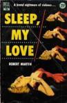 Sleep, My Love (dell, #794) - Robert Martin
