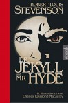 Dr. Jekyll und Mr. Hyde: Mit Illustrationen von Charles Raymond Macauley - Robert Louis Stevenson, Hannelore Eisenhofer, Ailin Konrad