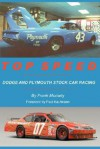 Top Speed: Dodge and Plymouth Stock Car Racing - Frank Moriarty