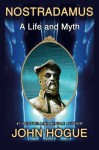 Nostradamus: A Life and Myth - John Hogue