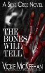 The Bones Will Tell - Vickie McKeehan