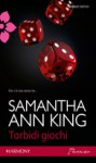 Torbidi giochi - Samantha Ann King