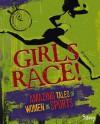 Girls Race!: Amazing Tales of Women in Sports - Kathy Allen