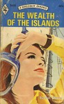 The Wealth of the Islands - Isobel Chace