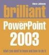 Brilliant Microsoft PowerPoint 2003 - Steve Johnson