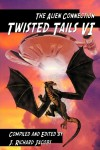 Twisted Tails VI: The Alien Connection - J. Richard Jacobs