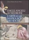 Dagli angeli ai neuroni. L'arte e la nuova scienza dei sogni - J. Allan Hobson, Hellmut Wohl, Sebastiano Pezzani