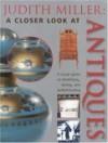 Judith Miller: A Closer Look at Antiques - Judith H. Miller