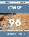 Cwsp 96 Success Secrets - 96 Most Asked Questions on Cwsp - What You Need to Know - Florence White