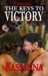 The Keys to Victory - Kassanna