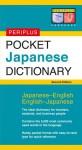 Periplus Pocket Japanese Dictionary: Japanese-English English-Japanese Second Edition - Periplus Editors, Periplus Editors