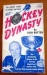 """Hockey Dynasty"" CONN SMYTHE & Toronto Maple Leafs - Jack Batten"