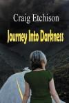 Journey Into Darkness - Craig Etchison