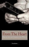 From the Heart: God in You Can Change the World - Tim Kelton