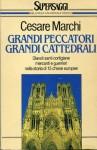 Grandi peccatori, grandi cattedrali - Cesare Marchi
