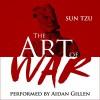 The Art of War (Unabridged) - Sun Tzu, Aidan Gillen