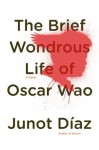 The Brief Wondrous Life of Oscar Wao by Diaz, Junot unknown edition [Hardcover(2007)] - Junot Diaz