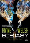 Ecstasy. Trzy romanse chemiczne - Irvine Welsh