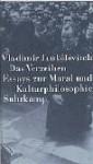 Das Verzeihen: Essays zur Moral und Kulturphilosophie - Vladimir Jankélévitch, Ralf Konersmann