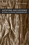 Justifying Our Existence: An Essay in Applied Phenomenology - Graeme Nicholson