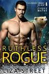 Ruthless Rogue - Liza Street