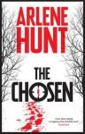 The Chosen - Arlene Hunt