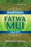 Himpunan Fatwa MUI Sejak 1975 - Ma'ruf Amin, Ichwan Sam, Anwar Ibrahim, Asrorun Ni'am Sholeh, Irfan Helmi, Hasanuddin AF