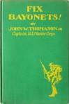 Fix Bayonets! - John W. Thomason