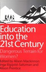 Education into the 21st Century: Dangerous Terrain For Women? - Inga Elgquist-Saltzman, Alison Mackinnon, Alison Prentice