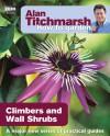 Alan Titchmarsh How to Garden: Climbers and Wall Shrubs - Alan Titchmarsh