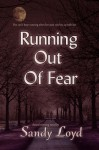 Running Out Of Fear - Sandy Loyd