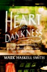Heart of Dankness: Underground Botanists, Outlaw Farmers, and the Race for the Cannabis Cup - Mark Haskell Smith