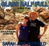 Glass Half Full - Sarah Jane Butfield