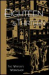 Eighteen by Thirteen - John Fisher, Mollie Bartel, Doris Bissette, Orel Friedman, Charlotte Hartman, Freda Kreitzman, Erwin Lissau, Grace Marks